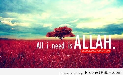 All i need is Allah - Islamic Quotes