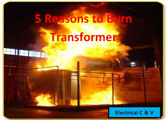 5 Reason for Burning of Transformer