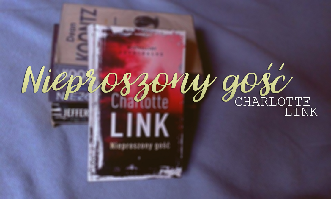 Charlotte Link - Nieproszony gość