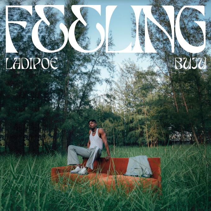 [Video] Ladipoe – Feeling ft. Buju