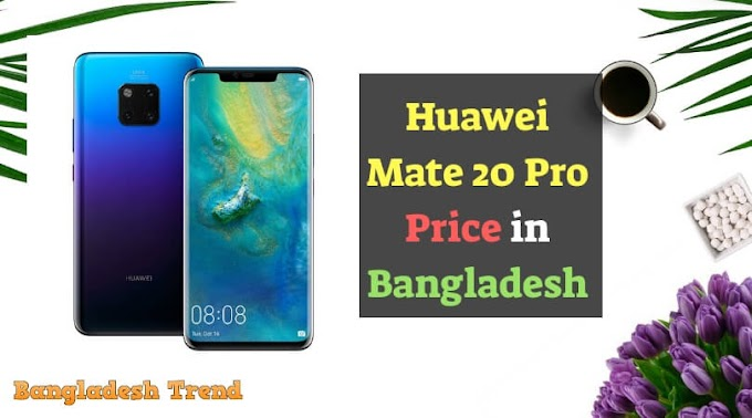 Huawei Mate 20 Pro Price in Bangladesh, Full Specification and Review