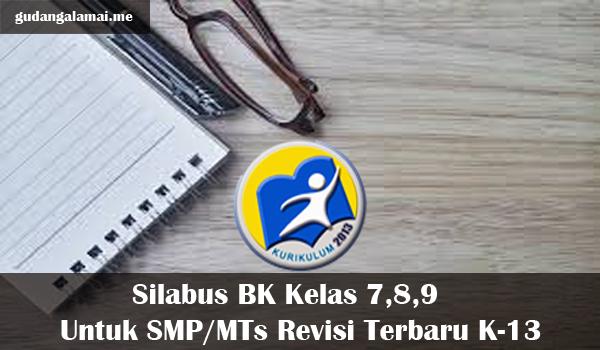 Silabus K13 BK Kelas 7,8,9 Untuk SMP dan MTs Revisi Terbaru