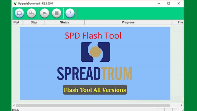 Download SPD Flash Tool (Upgrade Tool) 2020 All Versions