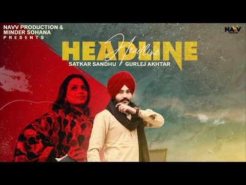Headline Lyrics Satkar Sandhu X Gurlez Akhtar Punjabi Song