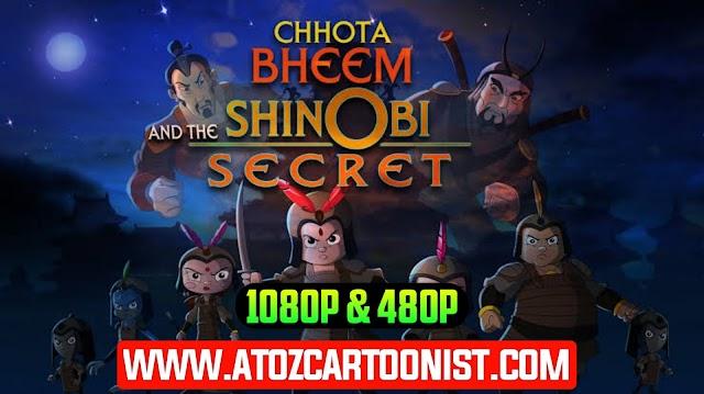 CHHOTA BHEEM AND THE SHINOBI SECRET FULL MOVIE IN HINDI & TELUGU DOWNLOAD (480P & 1080P)