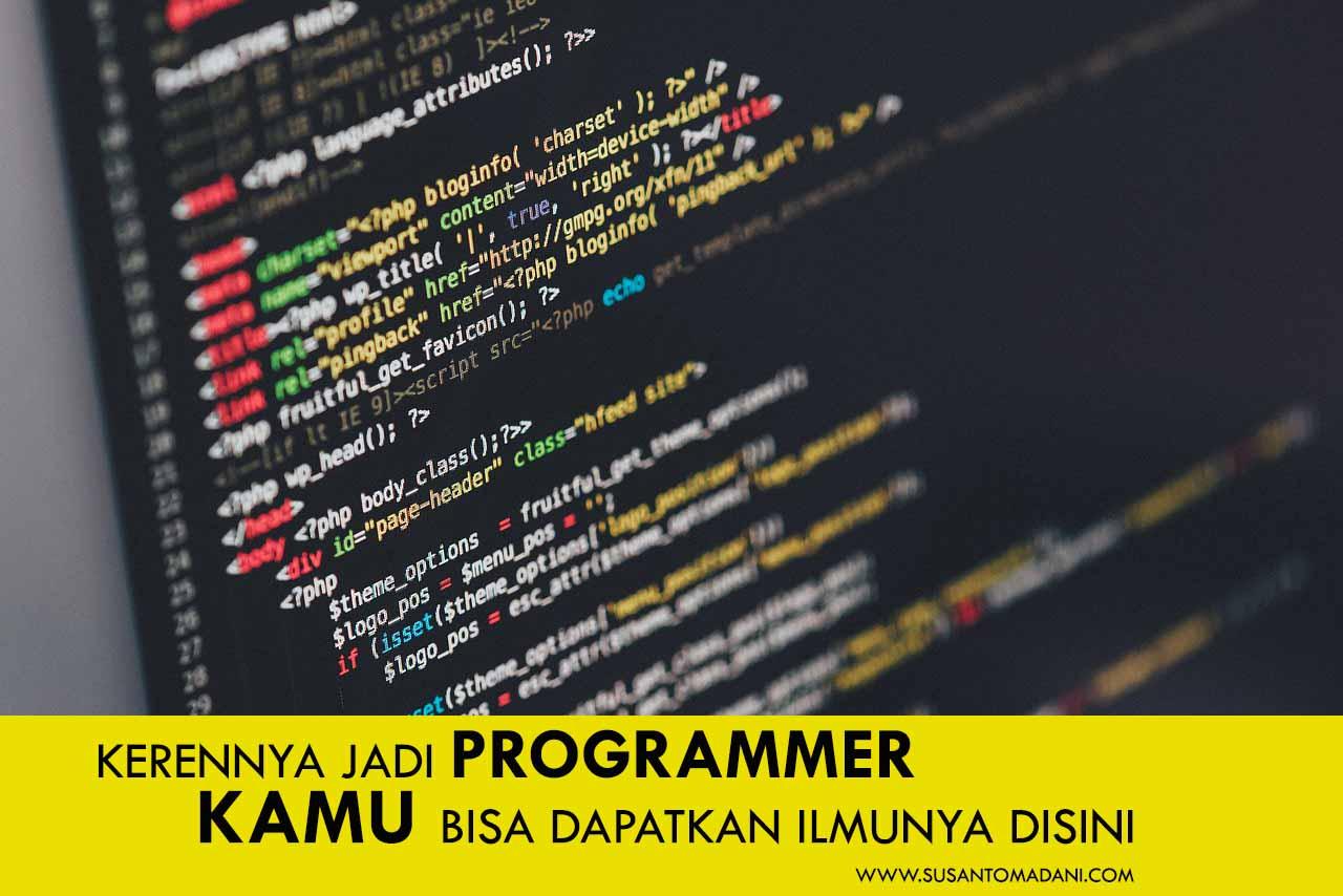 Kerennya Jadi Programmer, Kamu Bisa Dapatkan Ilmunya Disini