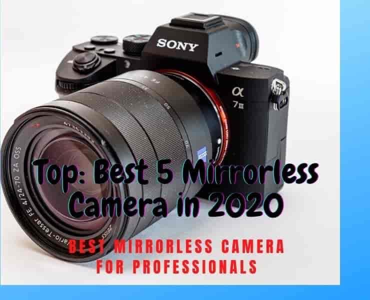 TOP 5: Best Mirrorless Camera 2020| Best Mirrorless Camera for Professionals
