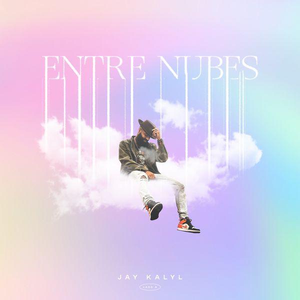 Jay Kalyl – Entre Nubes 2021 (Exclusivo WC)