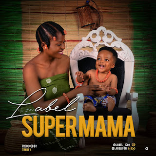New Music Premiere: #SuperMama - @LabelIcon