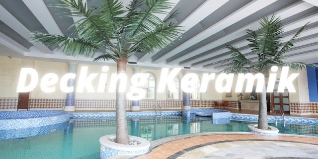 jenis deck pool terbaik untuk samping kolam renang - decking keramik