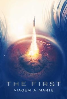 The First: Viagem a Marte 1ª Temporada Torrent - WEB-DL 720p Dual Áudio
