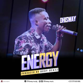 Dhisway - Energy (Prod. By Body Beatz)