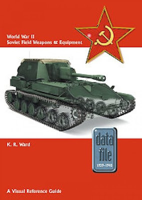 World War II Soviet Field Weapons & Equipment: A Visual Reference Guide (Datafile 1939-45)