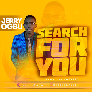 Download Music: Jerry Ogbu – Search For You