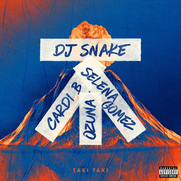DJ Snake - Taki Taki (feat. Selena Gomez, Ozuna & Cardi B) - Single Cover