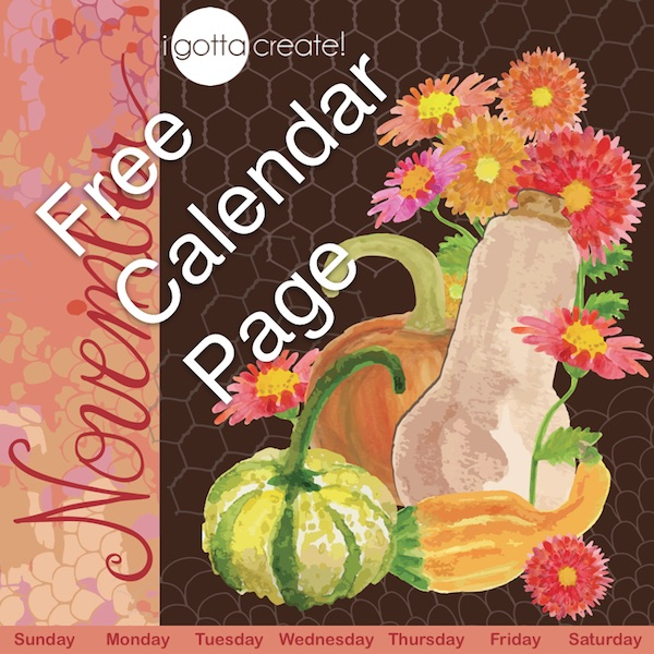 Free November printable calendar page featuring my hand-painted gourds, pumpkins and mums | download at I Gotta Create!