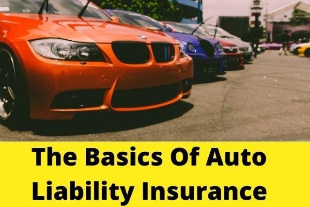 The Basics Of Auto Liability Insurance