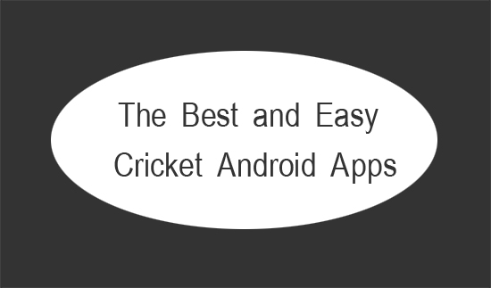 The Best and Easy Cricket Android Apps