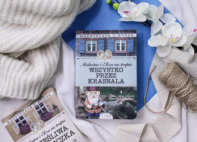"""""""Wszystko przez krasnala"""" Małgorzata J. Kursa"""