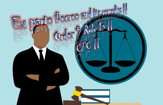 Ex parte Decree and its remedies || Order 9 Rule 13 || CPC ||