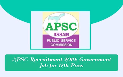 APSC Recruitment 2019: Government Job for 12th Pass, gettitnow