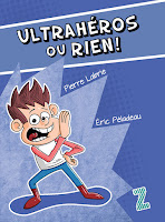 http://www.pierrelabrie.com/2010/04/ultraheros-ou-rien.html