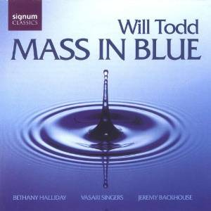 Will Todd - Mass in Blue -- Signum Records