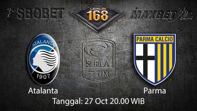 Prediksi Bola Jitu Atalanta vs Parma 27 October 2018 ( Italian Serie A )