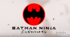 Batman Ninja 2018 Synopsis (Anime Movie) - April 24
