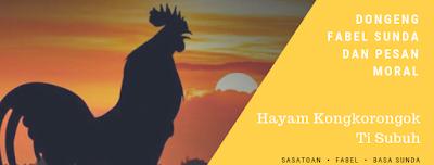 Dongeng Fabel Untuk Anak Tentang Hewan Ayam Bahasa Sunda Dan Pesan Moralnya