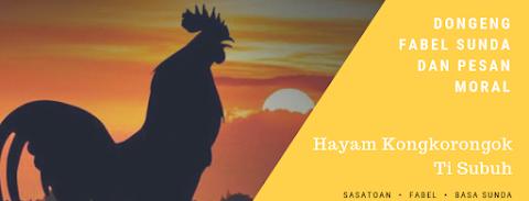Dongeng Fabel Ayam Yang Berkokok Bahasa Sunda Dan Pesan Moralnya