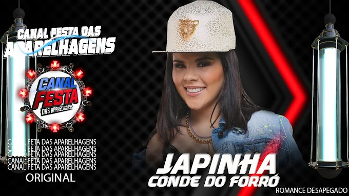 EP JAPINHA CONDE DO FORRÓ ROMANCE DESAPEGADO 2021