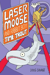 Laser Moose and the Rabbit Boy: Time Trout