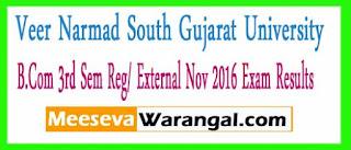Veer Narmad South Gujarat University B.Com 3rd Sem Reg/ External Nov 2016 Exam Result