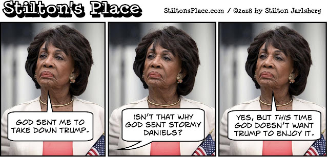 stilton's place, stilton, political, humor, conservative, cartoons, jokes, hope n' change, maxine waters, trump, stormy daniels, God, plastic straws