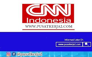 Lowongan Kerja CNN Indonesia November Tahun 2020