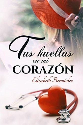 Tus huellas en mi corazón_Elizabeth Bermúdez