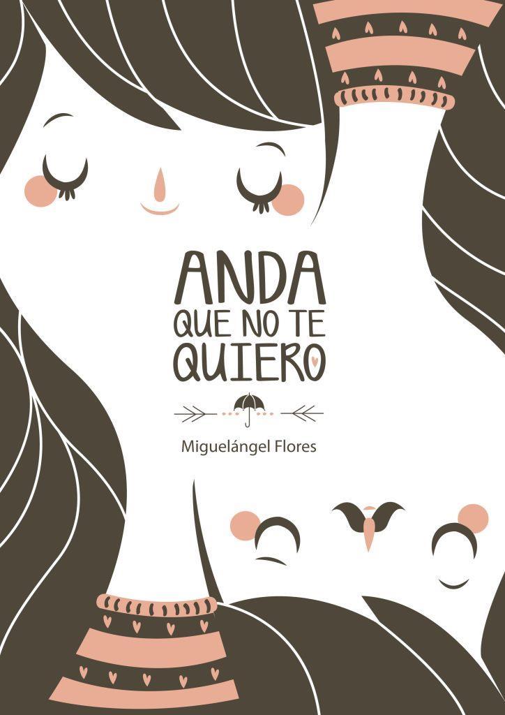 Anda que no te quiero – Miguel Ángel Flores