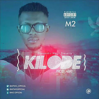 DOWNLOAD AUDIO : M2 - KILODE