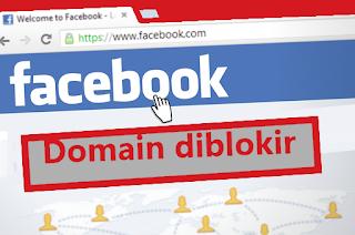 Penyebab & Cara Mengatasi Domain Blog Diblokir Facebook