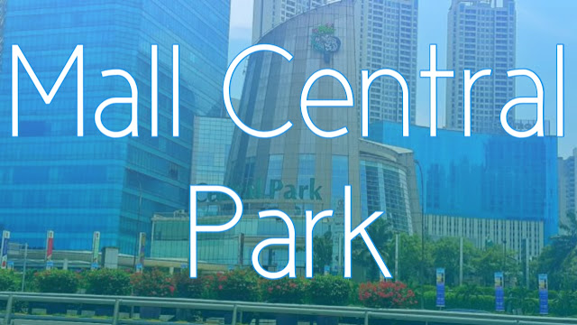 Alamat Mall Central Park dan Nomer Teleponnya