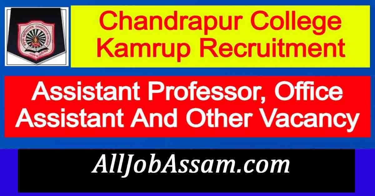 Chandrapur College Kamrup Recruitment 2021