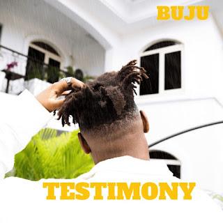[MUSIC] Buju – Testimony (prod. Blaise Beatz)