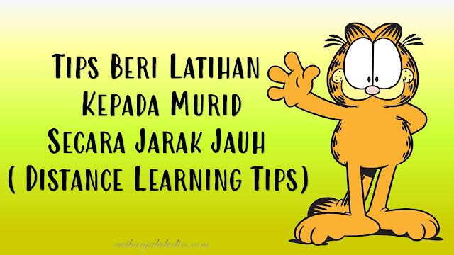 Tips Beri Latihan Kepada Murid Secara Jarak Jauh (Distance Learning Tips)