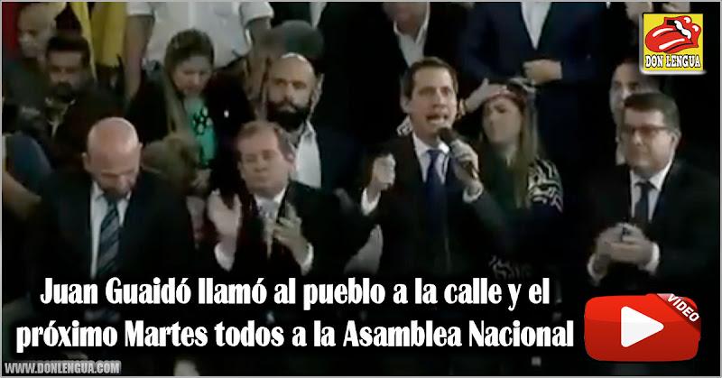 Juan Guaidó llamó al pueblo a la calle y el próximo Martes todos a la Asamblea Nacional