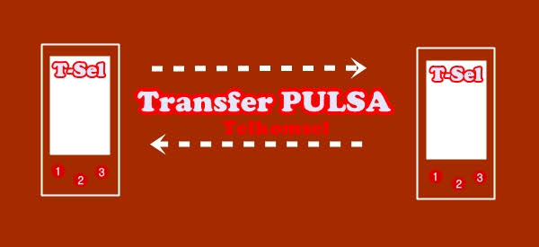 Cara Transfer Pulsa Sesama Telkomsel