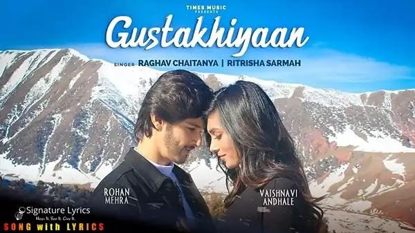 Gustakhiyaan Lyrics - Raghav Chaitanya x Ritrisha Sarma