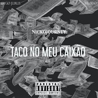 NickoJOURNEY – Taco No Meu Caixão (feat. Dygo Boy) ( 2020 ) [DOWNLOAD]