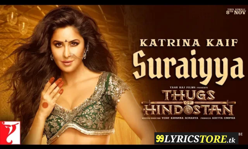 Suraiyya katrina kaif song lyrics, Latest Bollywood Song 2018