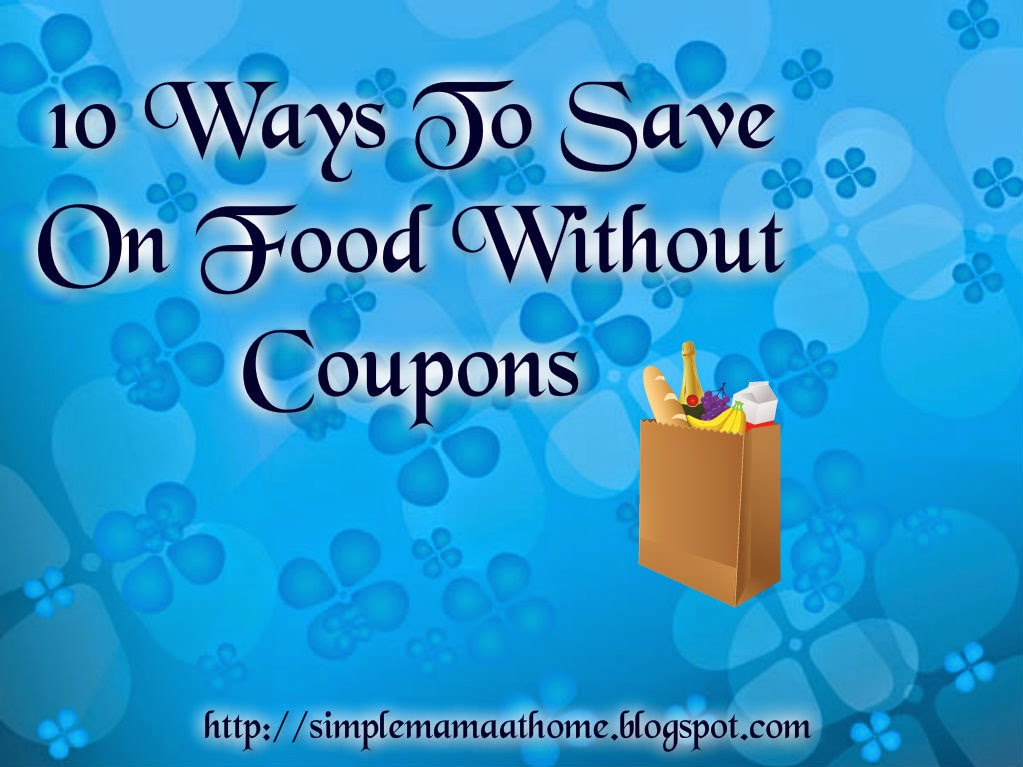 10 Ways To Save On Food Without Coupons
